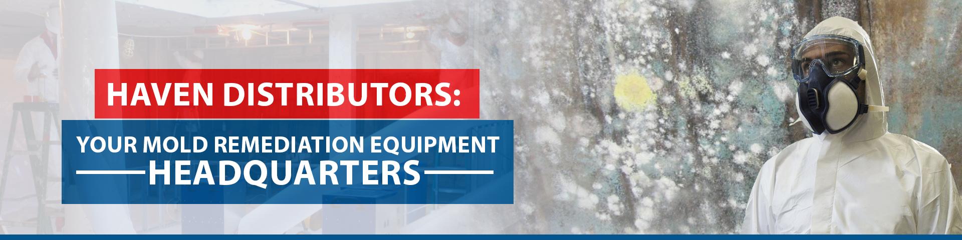 Haven Distributors – Equipment for Removing Mold Damage